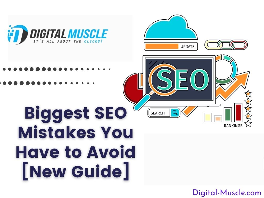 The Biggest SEO Mistakes You Have To Avoid [New Guide]