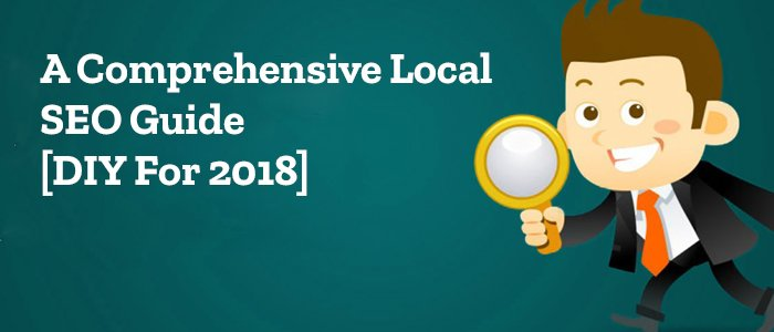 Local SEO 2018: A comprehensive guide For Improved ranking
