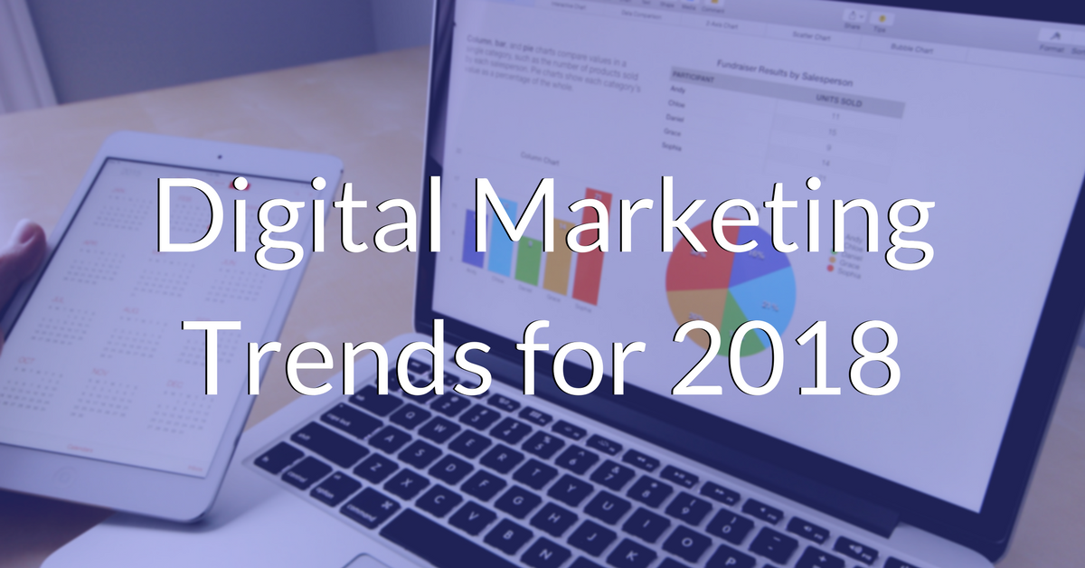 Digital Marketing Trends To Follow In 2018 [A Comprehensive List]
