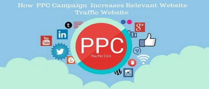How Will PPC Campaign Increase Relevant Traffic To Your Website In 2018?