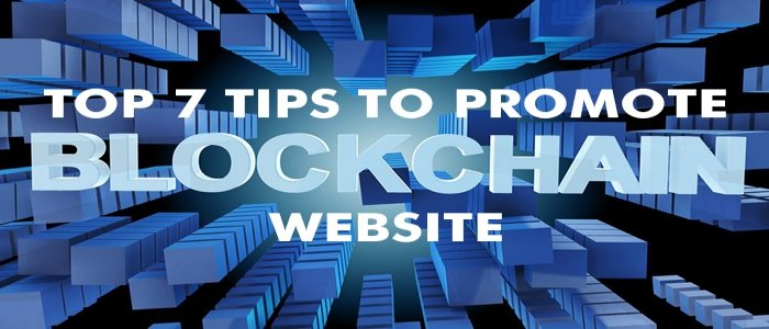 Top 7 Ways To Promote Your Blockchain Website
