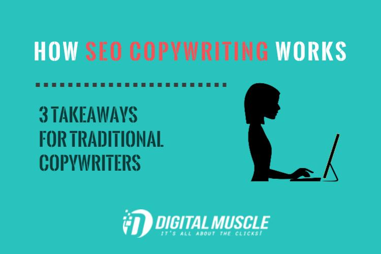 How SEO Copywriting Works: 3 Takeaways for Traditional Copywriters