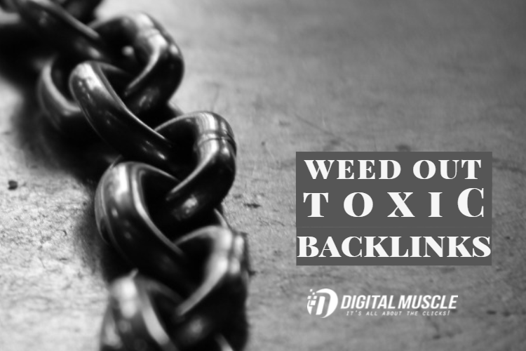 Weed Out Your Toxic Backlinks