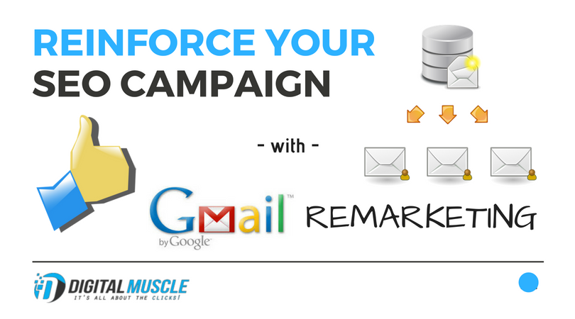 Reinforce Your SEO Campaign with Gmail Remarketing