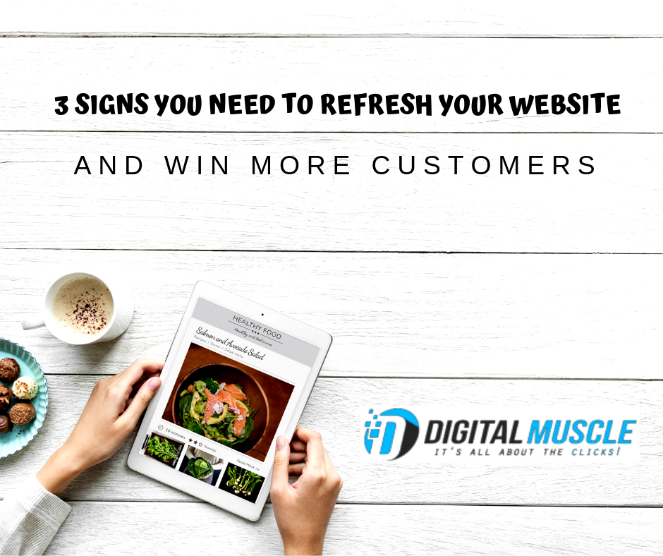 3 Signs You Need to Refresh Your Website and Win More Customers