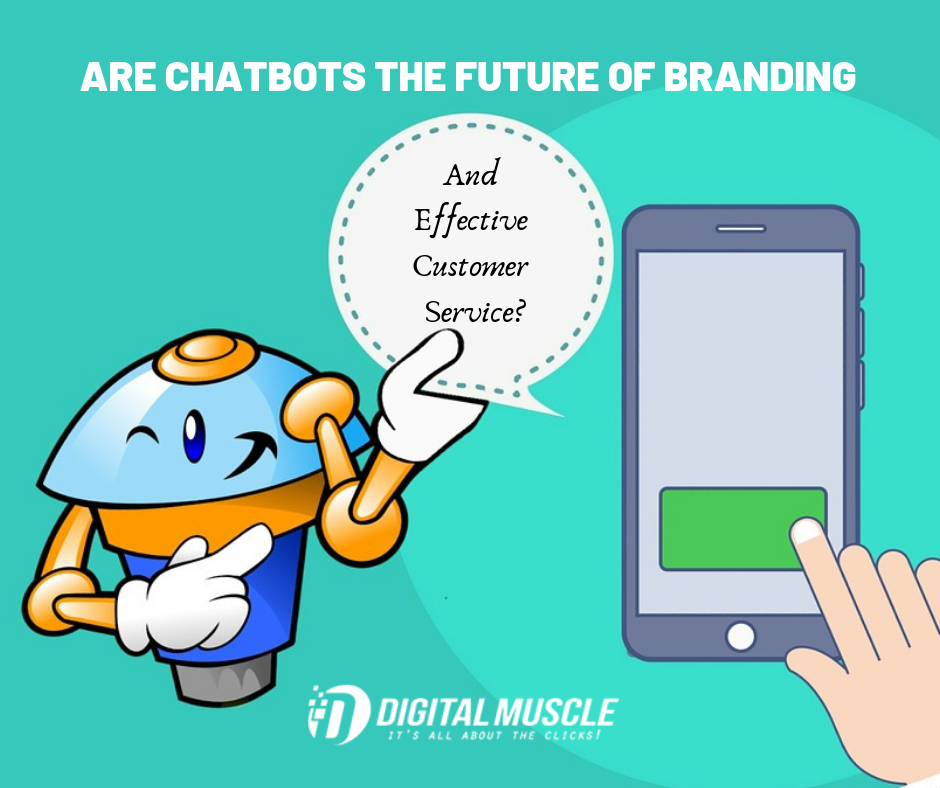 Are Chatbots the Future of Branding and Effective Customer Service?